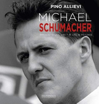 Michael Schumacher - A Life in Pictures (Pino Allievi) (9788879117142)