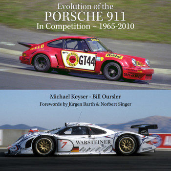 Evolution of the Porsche 911 in Competition - 1965 - 2010 ( Keyser. M & Oursler. B) (9780976039297)