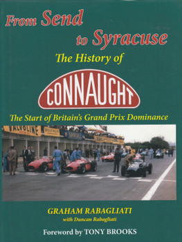 From Send to Syracuse : The History of Connaught the Start of Britain's Grand Prix Dominance (9781900113137)