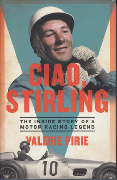 Ciao, Stirling The Inside Story of a Motor Racing Legend (Valerie Pirie) (9781785904639)