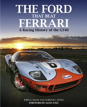 Ford That Beat Ferrari: A Racing History of the GT40 (3rd edition) (9781910505472)