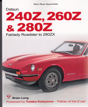 Datsun 240Z, 260Z & 280Z - Fairlady Roadster to 280ZX (Brian Long)
