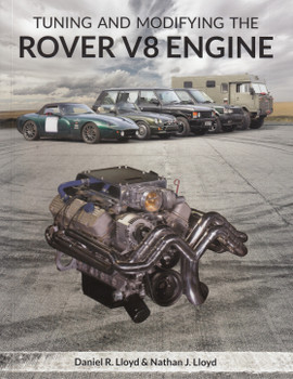 Tuning and Modifying the Rover V8 Engine (Daniel R. Lloyd, Nathan J. Lloyd)) (9781785006036)