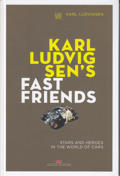 Karl Ludvigsen's Fast Friends - Stars and Heroes in the World of Cars (9783667114570)