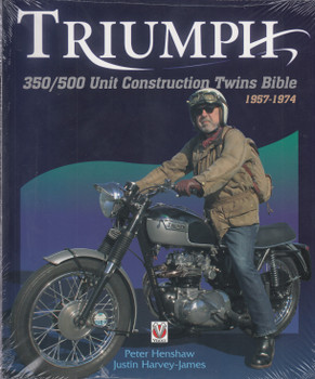 Triumph 350 / 500 Unit-construction Twins 1957 - 1974 Bible (9781845849030)