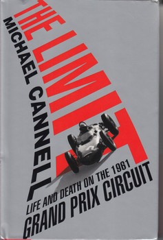 The Limit - Life and Death on the 1961 Grand Prix Circuit (Michael Cannell, Hardcover) (9780446554725)
