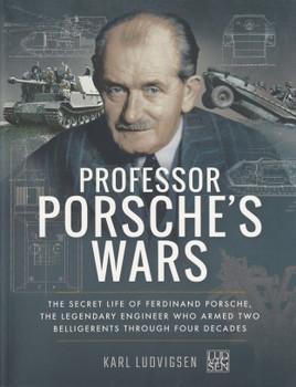 Professor Porsche's Wars - The Secret Life of Legendary Engineer Ferdinand Porsche (paperback) (9781526726797)