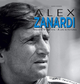 Alex Zanardi - A Life in Pictures (Mario Donnini) (9788879117357)