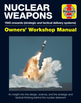 Nuclear Weapons 1945 onwards Haynes Operations Manual (strategic and tactical delivery systems) (9781785211393)