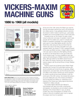 Vickers-Maxim Machine Guns 1886 to 1968 Haynes Enthusiasts' Manual (9781785215636)