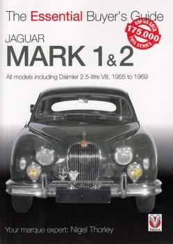 Jaguar Mark 1 & 2 (All models including Daimler 2.5-litre V8) 1955 to 1969 The Essential Buyer's Guide (9781787116023)
