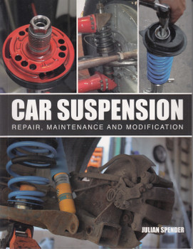 Car Suspension - Repair, Maintenance and Modification (Julian Spender) (9781785006616)