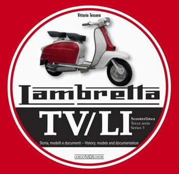 Lambretta Tv/Li Scooterlinea : Terza Serie Storia, Modelli E Ducumenti / Series 3 History, Models and Documentation (9788879117463)