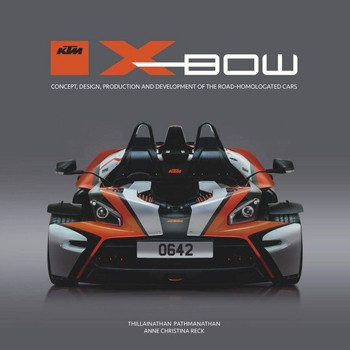 KTM X-Bow: Concept, design, production and development of the road-homologated cars (9781787114333)