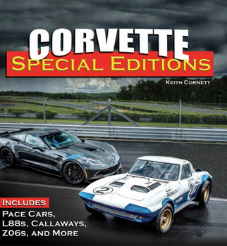 Corvette Special Editions - Includes Pace Cars, L88s, Callaways, Z06s and More (9781613253939)