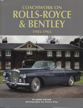 Coachwork on Rolls-Royce and Bentley 1945-1965 (James Taylor) (9781906133894)