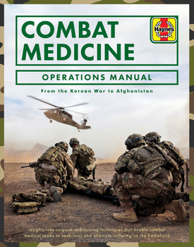 Combat Medicine (Fro the Korean War to Afganistan) - Haynes Operations Manual (9781785212659)