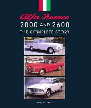 Alfa Romeo 2000 and 2600 - The Complete Story (Tony Bagnall) (9781785006319)