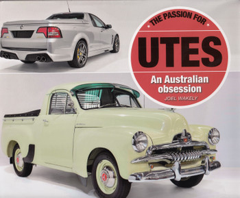 The Passion for Utes - An Australian Obsession (Joel Wakely)