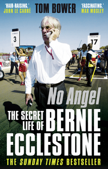 No Angel - The Secret Life of Bernie Eccelstone (Tom Bower) (9780571269365)