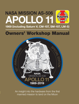Nasa Mission AS-506 Apollo 11 1969 (incl. Saturn V, CM-107, SM-107, LM-5) Owners' Workshop Manual (50th Anniversary Edition)
