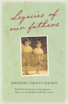 Legacies of Our Fathers (Carolyn Newman, isbn: 9780734408778, WWII prisoners of the Japanese...)
