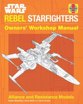 Star Wars Rebel Starfighters Haynes Owners' Workshop Manual (9781785216602)
