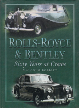 Rolls-Royce & Bentley Sixty Years at Crewe (Malcolm Bobbitt, 1998) (9780750916233)