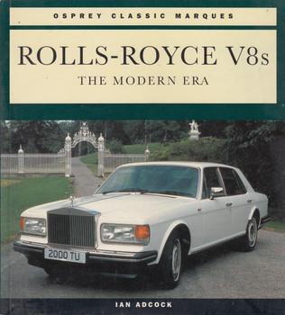 Rolls-Royce V8s - The Modern Era (Ian Adcock, 1994) (9781855324237)