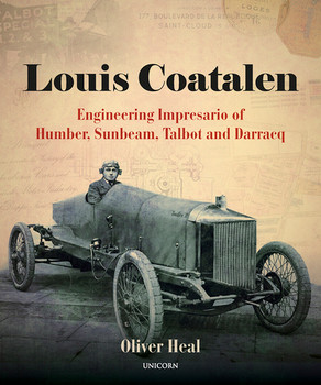 Louis Coatalen - Engineering Impresario of Humber, Sunbeam, Talbot, Darracq (Oliver Heal)