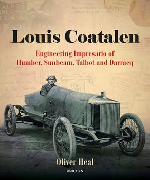 Louis Coatalen - Engineering Impresario of Humber, Sunbeam, Talbot, Darracq (Oliver Heal)