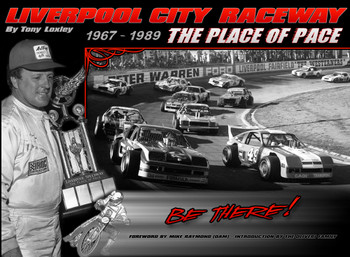 Liverpool City Raceway: The Place of Pace 1967 - 1989 Reprint