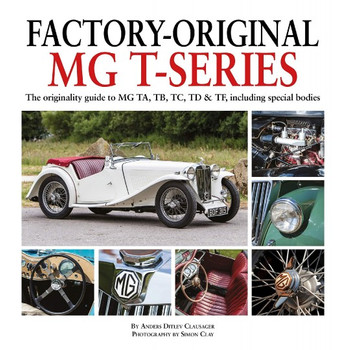 Factory-Original MG T Series - The originality guide to MG, TA, TB, TC, TD & TF including special bodies (9781906133801)