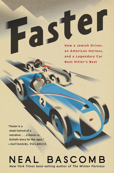 Faster - How a Jewish Driver, an American Heiress, and a Legendary Car Beat Hitler's Best (Neal Bascomb)