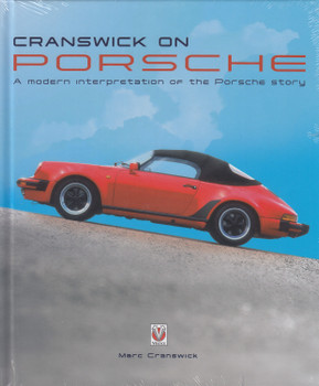 Cranswick on Porsche - A Modern Interception of the Porsche Story (Marc Cranswick)