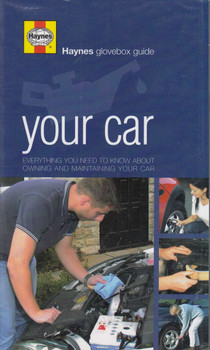 Your Car - Everything you Need to Know about Owning and Maintaining Your Car (Haynes)
