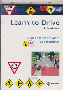 Learn to Drive by Rafael Castro - A Guide for the Student and Instructor (9781876953409)
