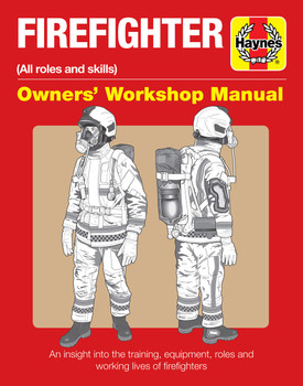 Firefighter (all roles and skills) Haynes Owners' Workshop Manual (9781785212055)