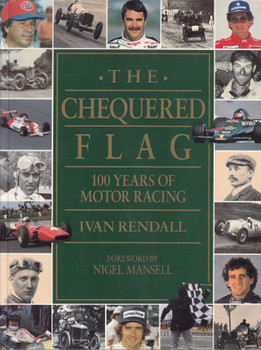 The Chequered Flag: 100 Years of Motor Racing (Ivan Rendall, hardcover) (9780297832201)