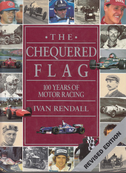 Chequered Flag: 100 Years of Motor Racing Revised Edition (Ivan Rendall, hardcover) (9780297824022)
