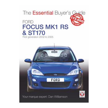 Ford Focus Mk1 RS & ST170 First Generation 2002 - 2005 - The Essential Buyer's Guide (9781787114357)