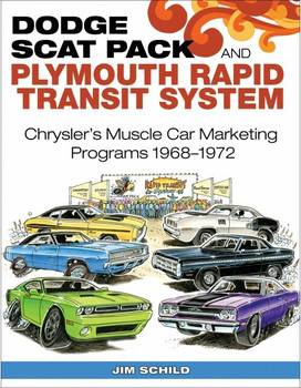 Dodge Scat pack and Plymouth Rapid Transit System - Chrysler's Muscle Car Marketing Programs 1968-1972 (9781613253434)