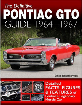The Definitive Pontiac GTO Guide 1964-1967 (David Bonaskiewich)