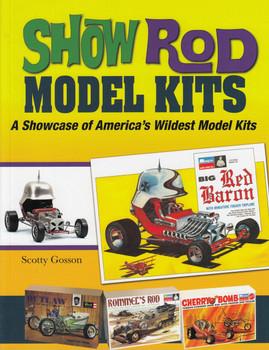 Show Rod Model Kits: A Showcase of America's Wildest Model Kits (9781613251560)