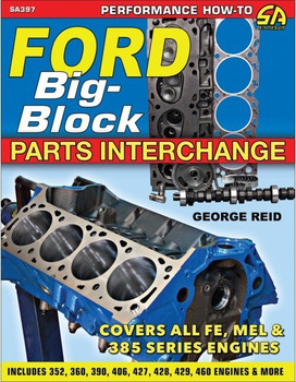 Ford Big-Block Parts Interchange - Coves all Fe, Mel & 385 Series Engines (George Reid) (9781613253441)