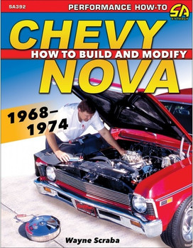 Chevy Nova - How to Build and Modify 1968 – 1974 - Performance How-to Series (Wayne Scraba) (9781613253304)