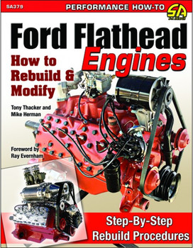 Ford Flathead Engines: How to Rebuild & Modify - Step by Step Rebuild Procedures (Tony Thacker, Mike Herman)