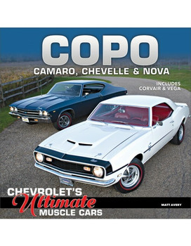 COPO Camaro, Chevelle and Nova: Chevrolet's Ultimate Muscle Cars (9781613253915)