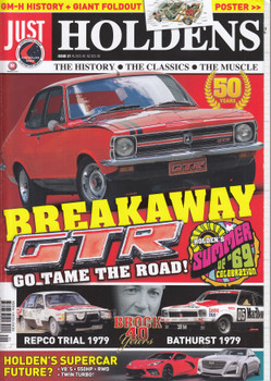 JUST HOLDENS Issue 37 -GTR Torana and Brock 1979 Anniversaries GTR TORANA & BROCK 1979 Anniversaries Magazine