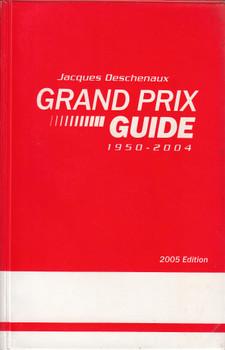 Grand Prix Guide 1950 - 2004 (2005 Edition, Jackques Deschenaux)